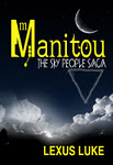 Manitou, The Sky People Saga by Lexus Luke