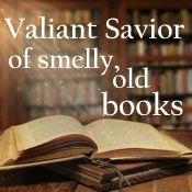 Valiant savior of smelly, old books