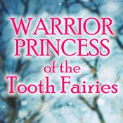 warrior princess of the tooth fairies